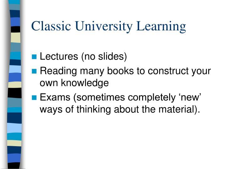 Classic University Learning