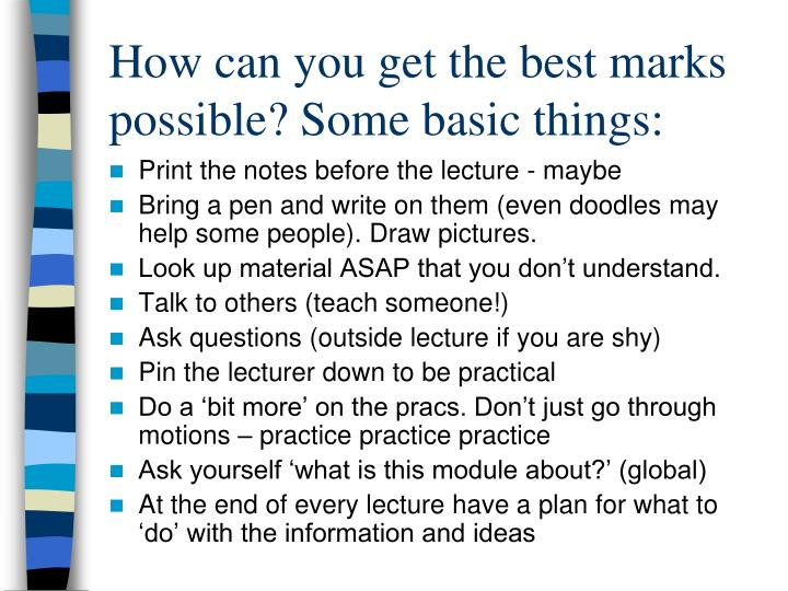 How can you get the best marks possible? Some basic things: