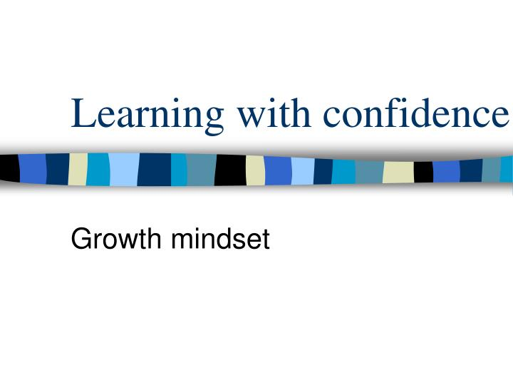 Learning with confidence