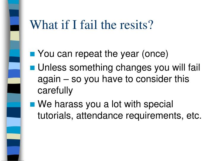 What if I fail the resits?