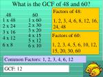 what is the gcf of 48 and 60