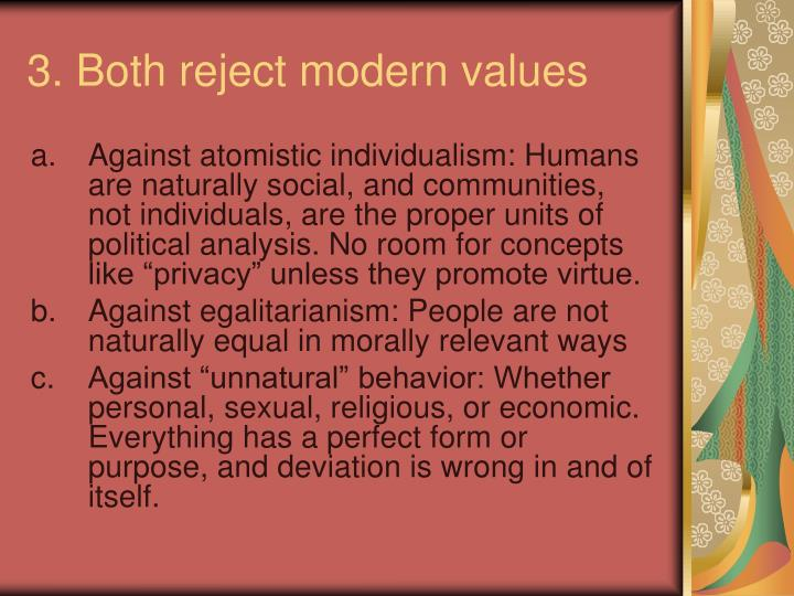3. Both reject modern values