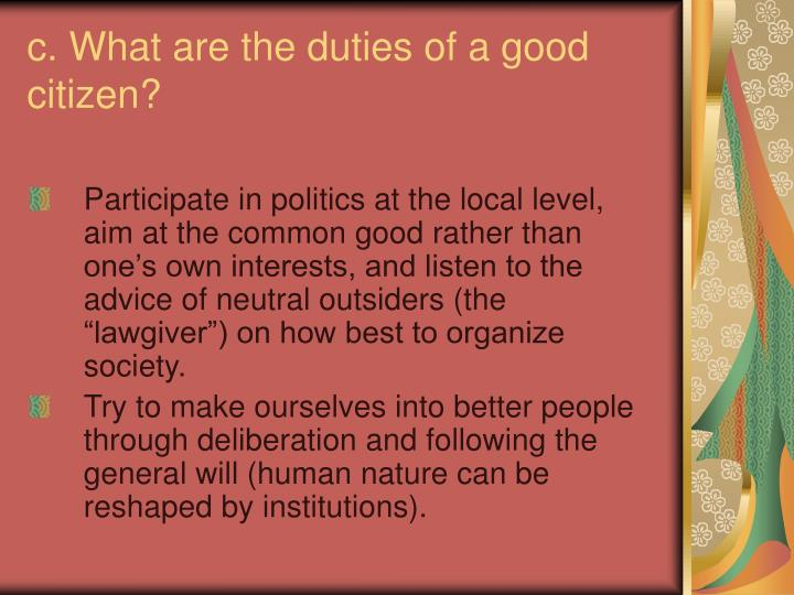 c. What are the duties of a good citizen?