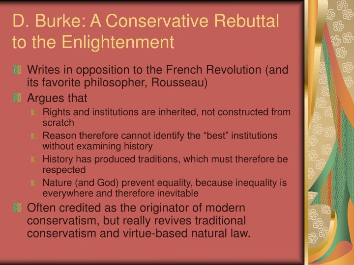 D. Burke: A Conservative Rebuttal to the Enlightenment