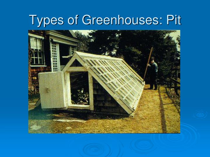 Types of Greenhouses: Pit