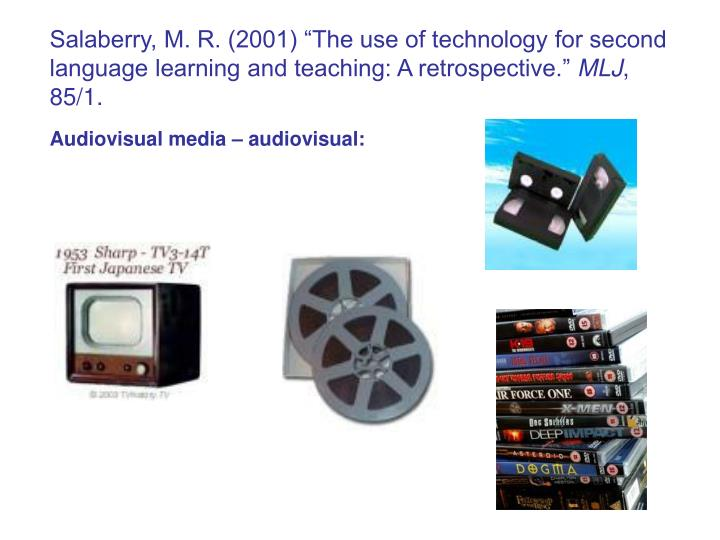 """Salaberry, M. R. (2001) """"The use of technology for second language learning and teaching: A retrospective."""""""