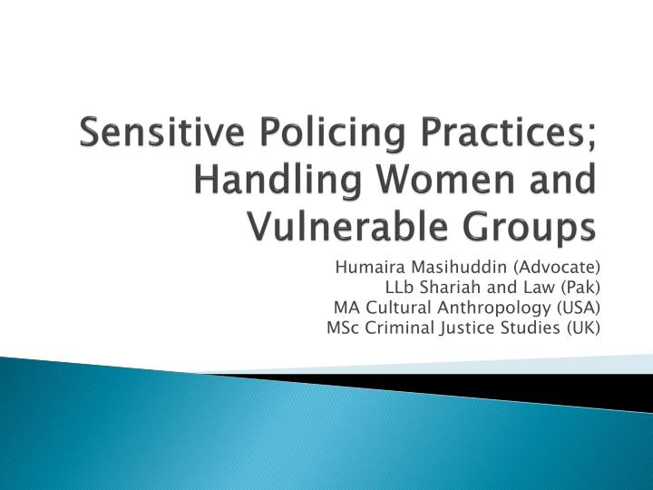 Sensitive policing practices handling women and vulnerable groups