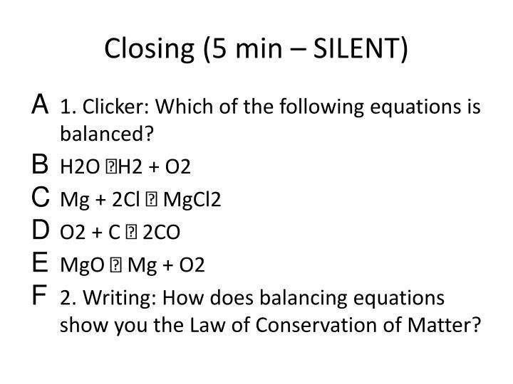 Closing (5 min – SILENT)