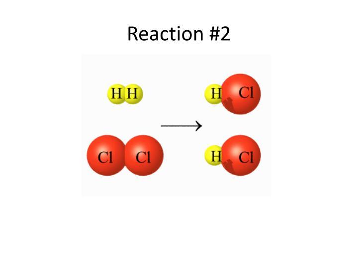 Reaction #2