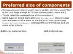 preferred size of components