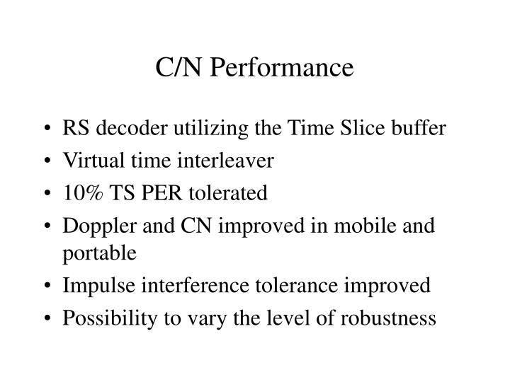 C/N Performance