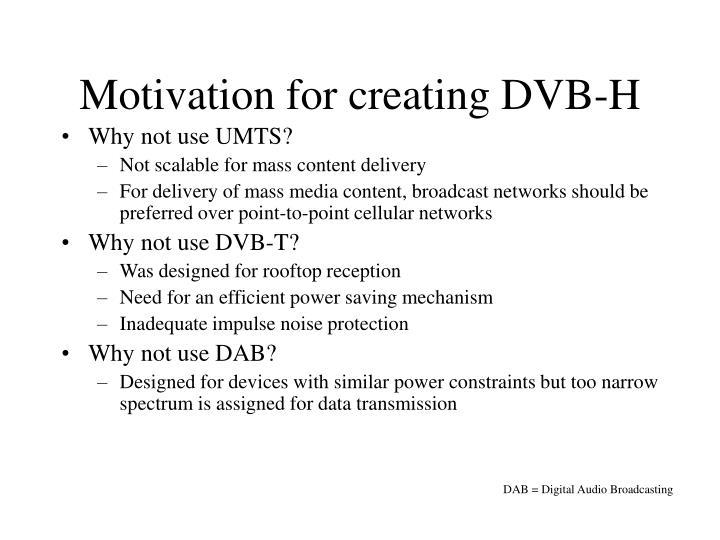 Motivation for creating dvb h