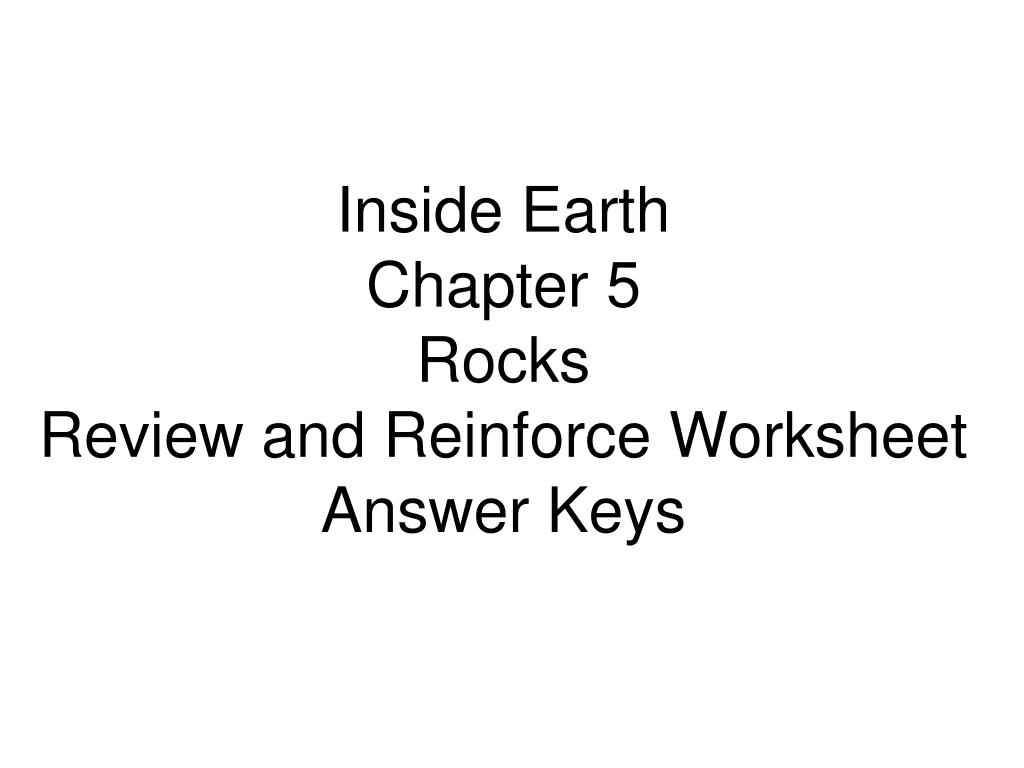 Ppt Inside Earth Chapter 5 Rocks Review And Reinforce Worksheet
