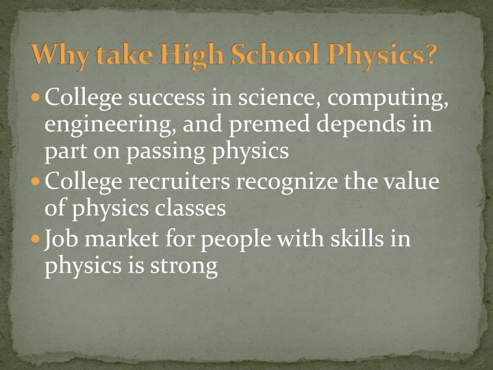 Why take High School Physics?