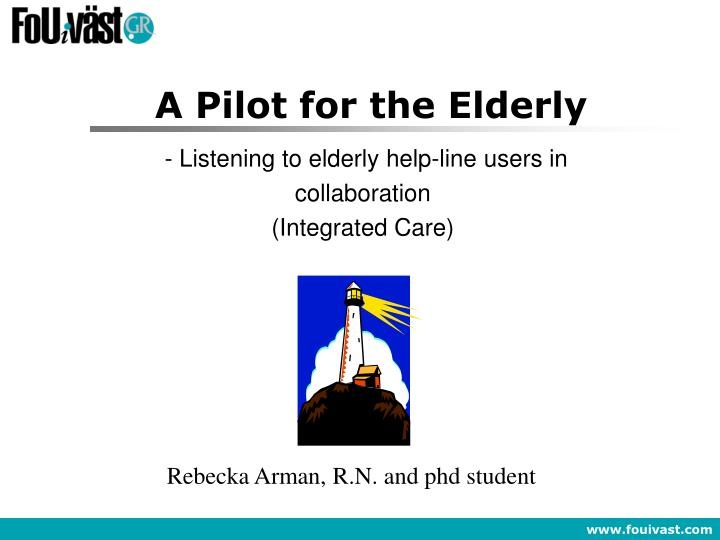 a pilot for the elderly n.