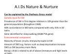 a i ds nature nurture