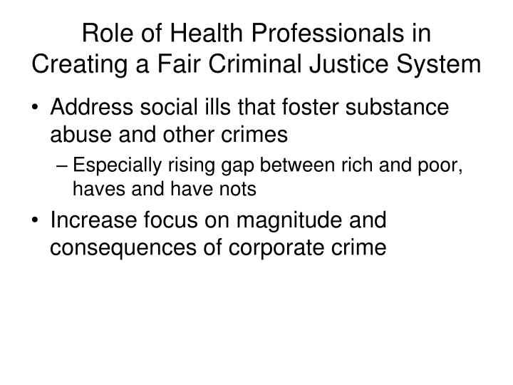 Role of Health Professionals in Creating a Fair Criminal Justice System
