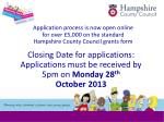 closing date for applications applications must be received by 5pm on monday 28 th october 2013