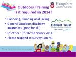 outdoors training is it required in 2014