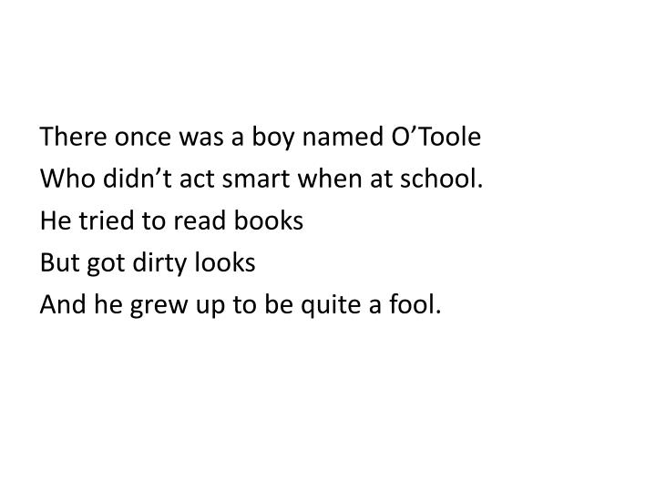 There once was a boy named O'Toole