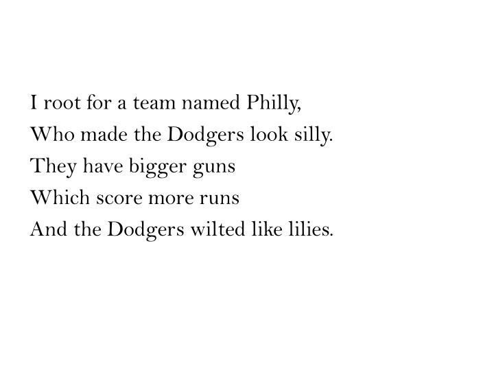 I root for a team named Philly,