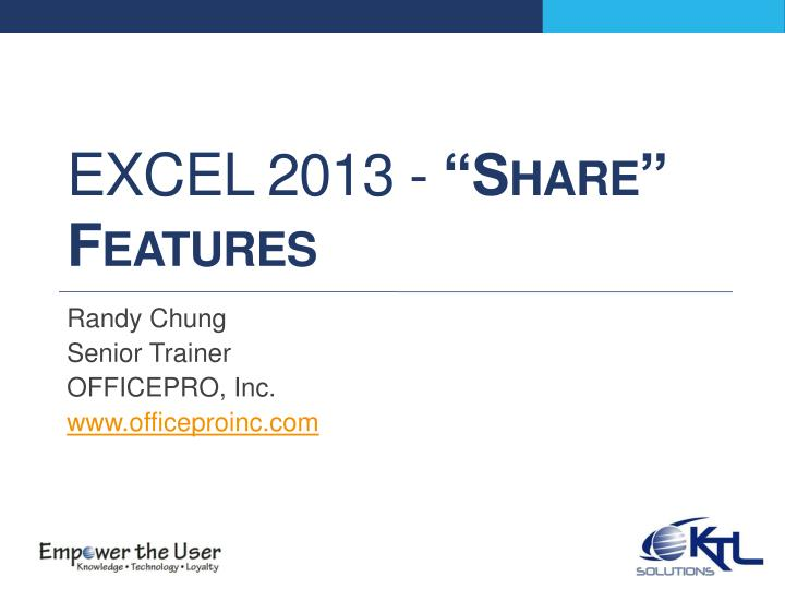 "PPT - Excel 2013 - ""Share"" Features PowerPoint Presentation"