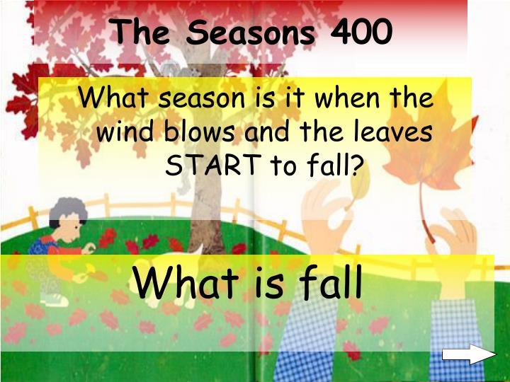 The Seasons 400