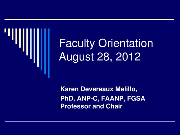 Faculty orientation august 28 2012