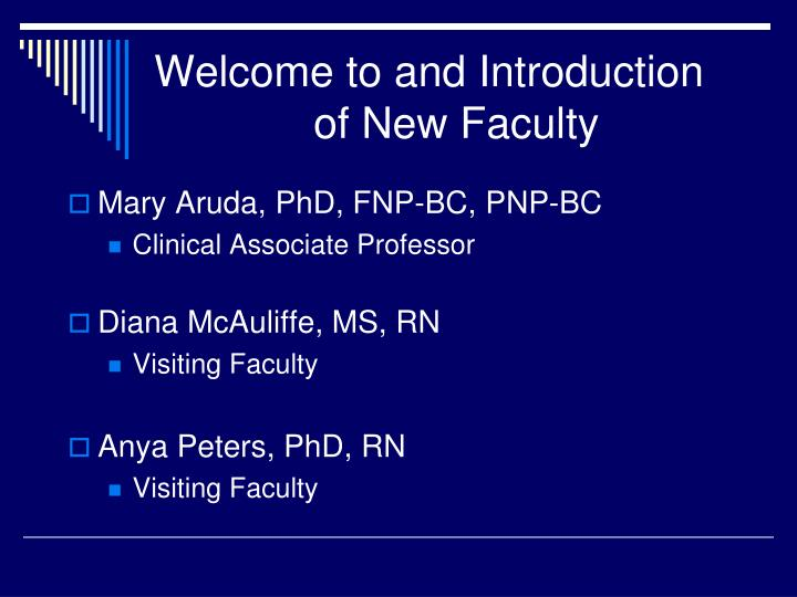 Welcome to and introduction of new faculty