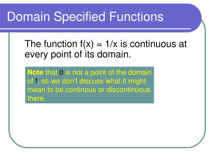 Domain Specified Functions