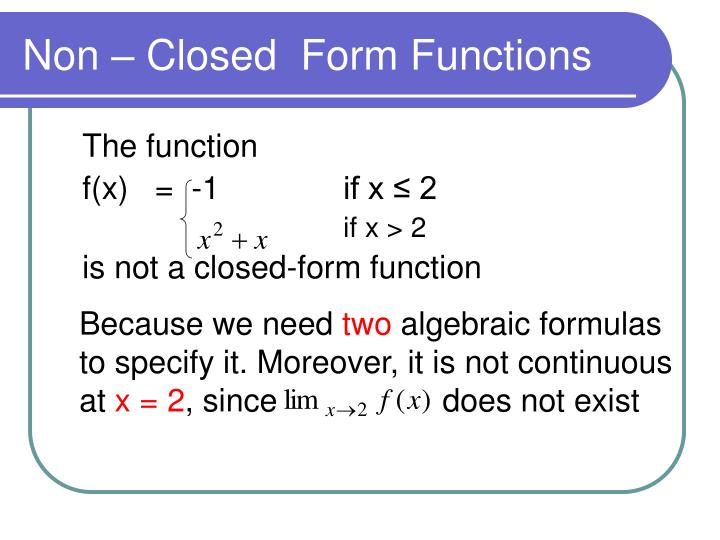 Non – Closed  Form Functions