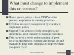 what must change to implement this consensus
