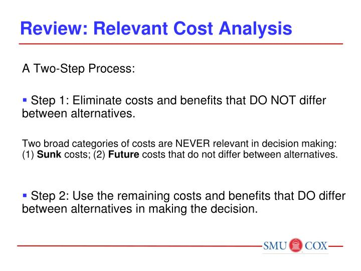 Review relevant cost analysis