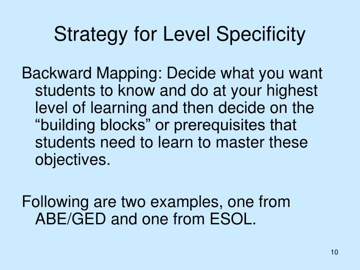 Strategy for Level Specificity