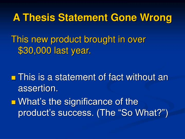 A Thesis Statement Gone Wrong