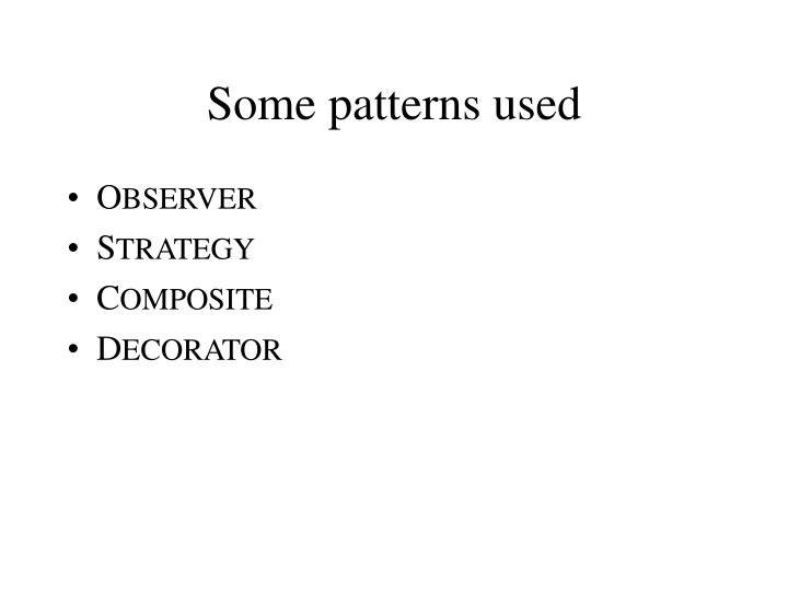 Some patterns used