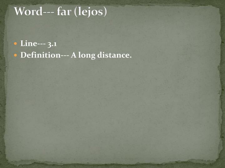 Word--- far (