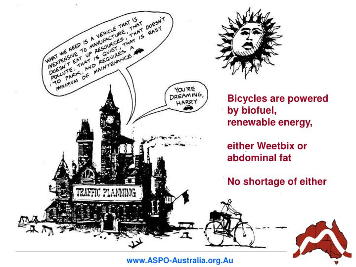 Bicycles are powered