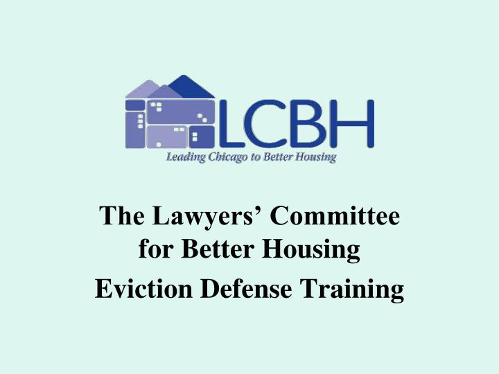 the lawyers committee for better housing eviction defense training n.