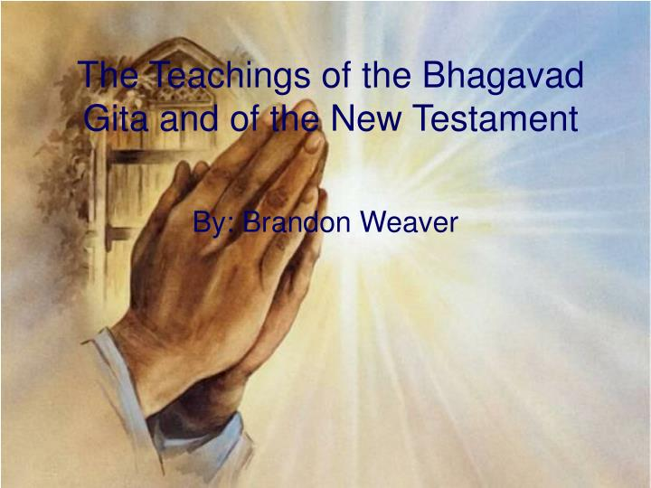 the teachings of the bhagavad gita and of the new testament n.