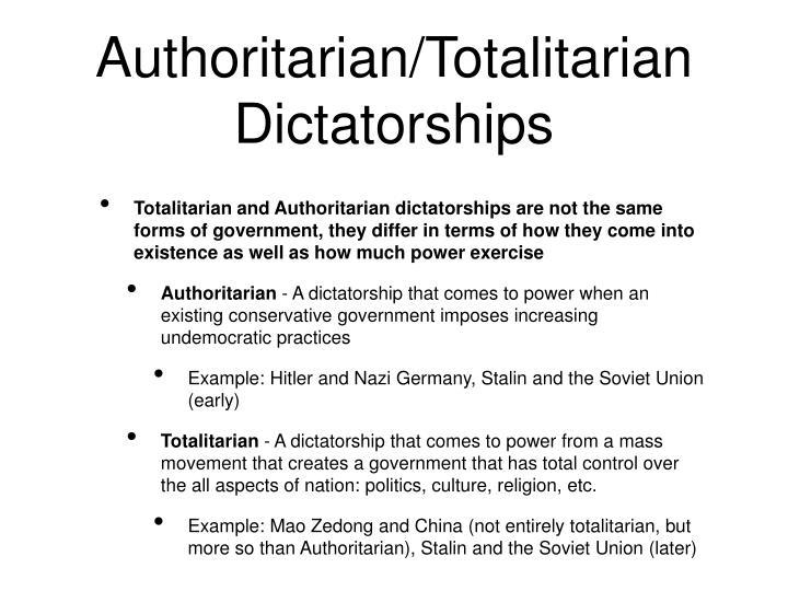 Authoritarian/Totalitarian Dictatorships