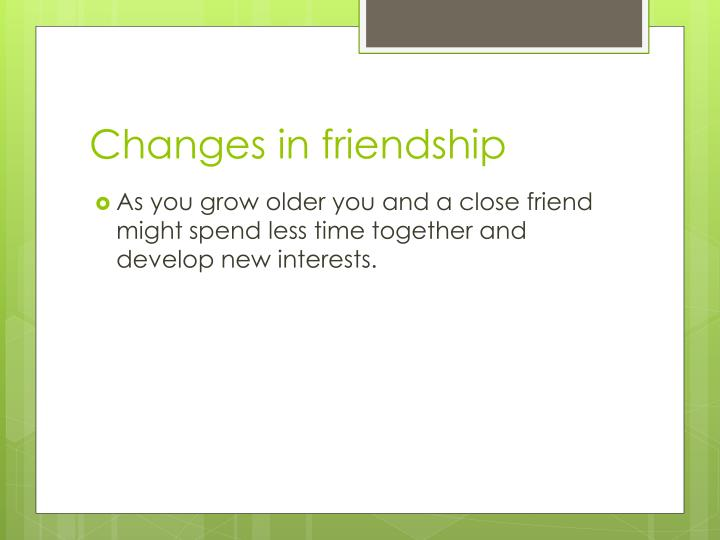 Changes in friendship