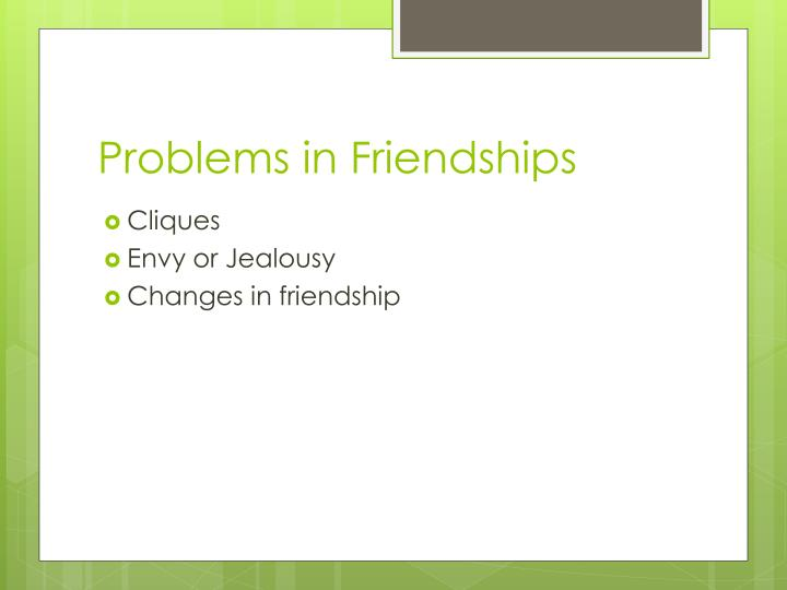 Problems in Friendships