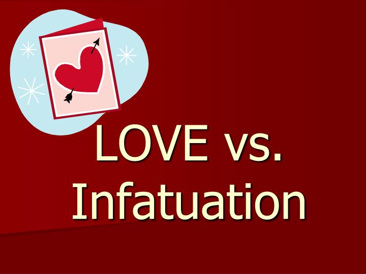 is it love or infatuation