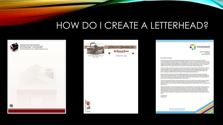 How Do I create a letterhead?