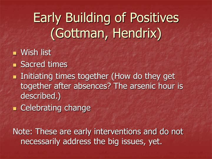 Early Building of Positives