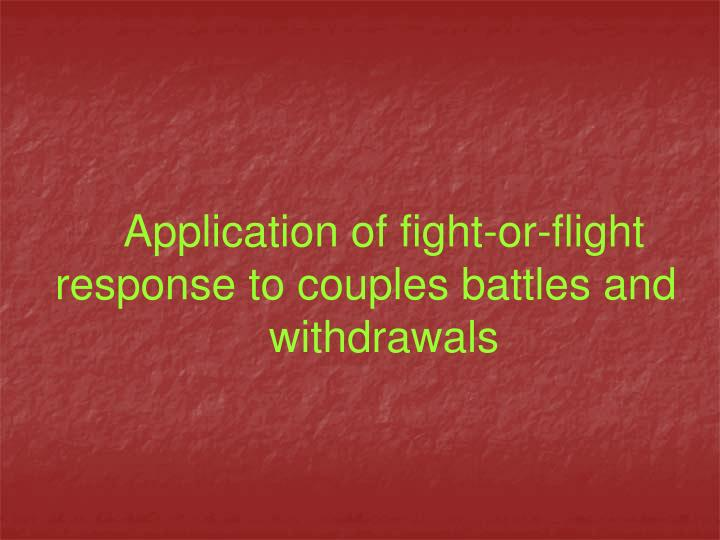 Application of fight-or-flight response to couples battles and
