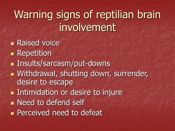 Warning signs of reptilian brain involvement