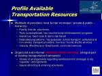 profile available transportation resources