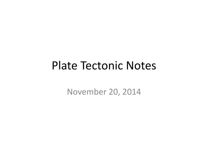 Plate tectonic notes
